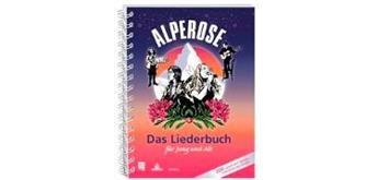 Alperose - Das Liederbuch für Jung und Alt