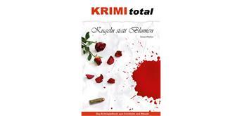 Krimi total - Kugeln statt Blumen ( Spielbuch)