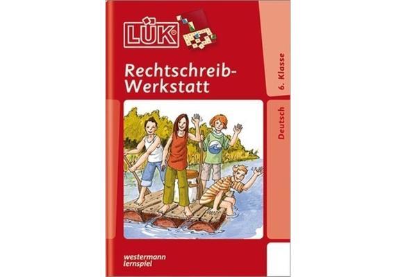 LÜK - LÜK Rechtschreib-Werkstatt 6. Kl.