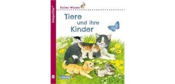Unkaputtbar 1: Erstes Wissen: Tiere und ihre Kinder
